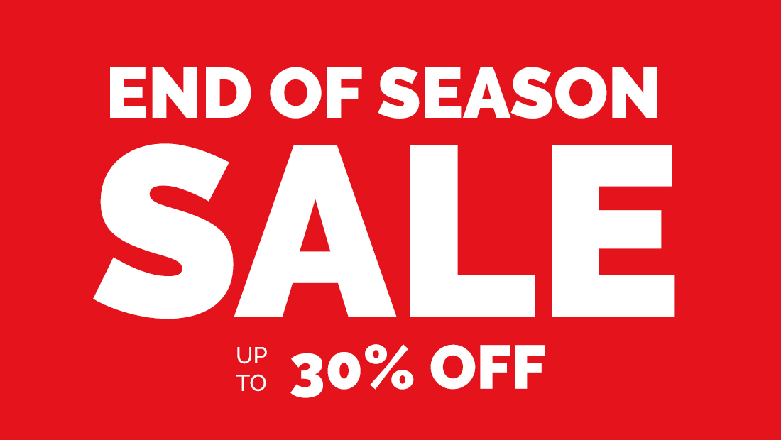 End Of Season Sale | Up To 30% Off